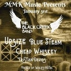 The Black Creek Band, Blue Steam, Upsize, Cheap Whiskey
