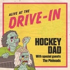 Hockey Dad - Alive at the Drive in - Album Release 2nd Show