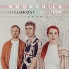 MOONCHILD – LITTLE GHOST TOUR