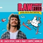 RAW Comedy 2019: Howler Prelim