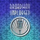 BROADWAY UNPLUGGED AUGUST