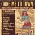 Take Me To Town Australian Alt-Country Festival