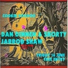 Dan Dinnen & Shorty with Jarrod Shaw GUMBO!*FREE ENTRY - Gumbo you pay for*