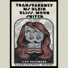 Transparency w/ Snitch, Moon, Bliss, Miss Klein