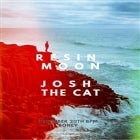 Resin Moon Single Launch + Josh The Cat
