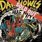 SOLD OUT - Dan Howls wayyy huge band with special guest Abbe May and many more