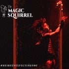 The Magic Squirrel - 22nd February
