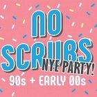 No Scrubs: 90s + Early 00s NYE Party - Hobart