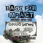 BASS FOR IMPACT w/ OPIUO, KOAN SOUND, MAD ZACH, KLAB, KLL SMTH