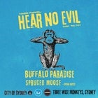 Hear No Evil feat. Buffalo Paradise + SPRUCED MOOSE