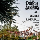The Porch Sessions :: All Secret Line Up