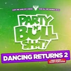 DANCING RETURNS AT THE BULL 2!