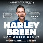 Harley Breen: Not Quite Right