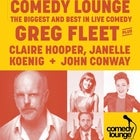 Comedy Lounge ft. Greg Fleet, Claire Hooper, Janelle Koenig + John Conway