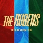 THE RUBENS - LO LA RU ALBUM TOUR