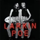 LARKIN POE (US) with Eagle & The Wolf