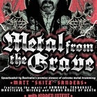 "Metal From The Grave Tour featuring:Matt ""skitz"" Sanders w/ Guests Hidden Intent"