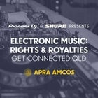 Electronic Music: Rights & Royalties - Get Connected