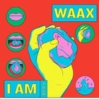 "WAAX - ""I Am"" Tour SOLD OUT"