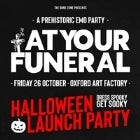 AT YOUR FUNERAL HALLOWEEN LAUNCH PARTY
