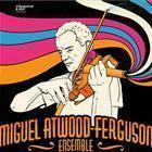 MIGUEL ATWOOD-FERGUSON ENSEMBLE (USA) with NAI PALM & ELANA STONE + MYELE MANZANZA TRIO (NZ) & MARK DE CLIVE LOWE (NZ/LA)