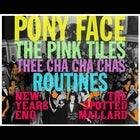 NYE with Pony Face, The Pink Tiles, Routines and Thee Cha Cha Chas