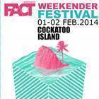 FACT Weekender Festival * POSTPONED *
