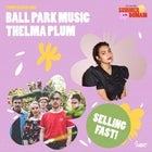 BALL PARK MUSIC & THELMA PLUM