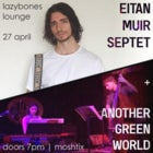 Eitan Muir Septet + Another Green World