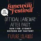 OFFICIAL LANEWAY AFTER PARTY ft. FUTURE ISLANDS (LIVE) & LANEWAY DJs