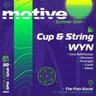Motive Summer Sesh ft. Cup & String + WYN