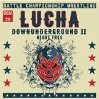 BCW 29: Lucha Downunderground II Night Tres