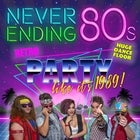 Never Ending 80s - PARTY LIKE IT'S 1989