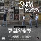 "The Snowdroppers ""We're Calling It Quits"" Tour"