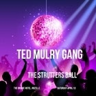"Ted Mulry Gang ""Strutters Ball"""