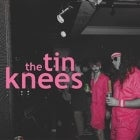 The Tin Knees // Dribs // The Ians // Darts & Crafts