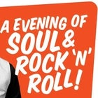 AN EVENING OF SOUL AND ROCK N ROLL