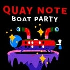 Quay Note Boat Party