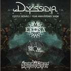 "Dyssidia ""Costly Signals"" 1 Year Anniversary Show"