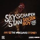 Skyscraper Stan - Golden Boy Album Launch Tour