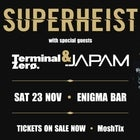 "Superheist ""crush the coast"" Tour w/ Special Guests: Terminal Zero & Japam"