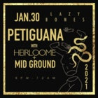 PETIGUANA + Mid Ground + Heirloome