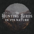 "THE HUNTING BIRDS ""In Its Nature"" EP Launch"