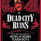 Dead City Ruins Plus Guests:Howl N' Bones & Tough Boys