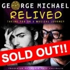 GEORGE MICHAEL RELIVED - SECOND SHOW! (SOLD OUT)