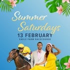Summer Saturday- Doomben 13th Februray 2021