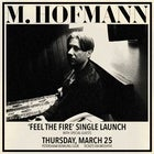 M. Hofmann 'Feel The Fire' Single Launch