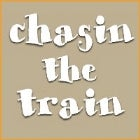 Chasin the Train