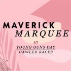 Maverick Marquee at Young Guns Day Gawler Races