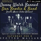 Danny Walsh Banned, Dan Brodie and Sideshow Brides